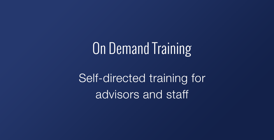 On Demand Training: Self-directed training for advisors and staff